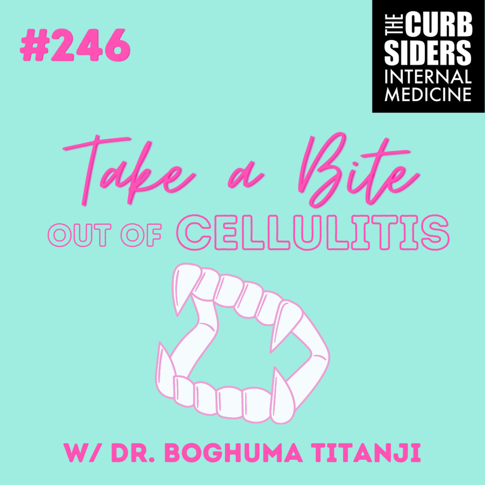 #246 Take a Bite out of Cellulitis with Dr Boghuma Titanji