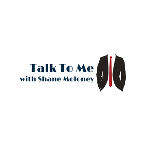 Talk to Me with Shane Moloney