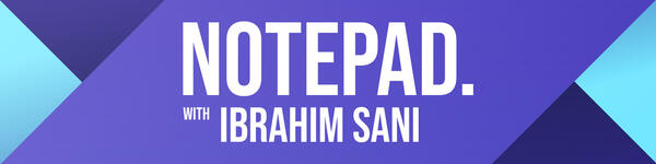 Notepad with Ibrahim Sani