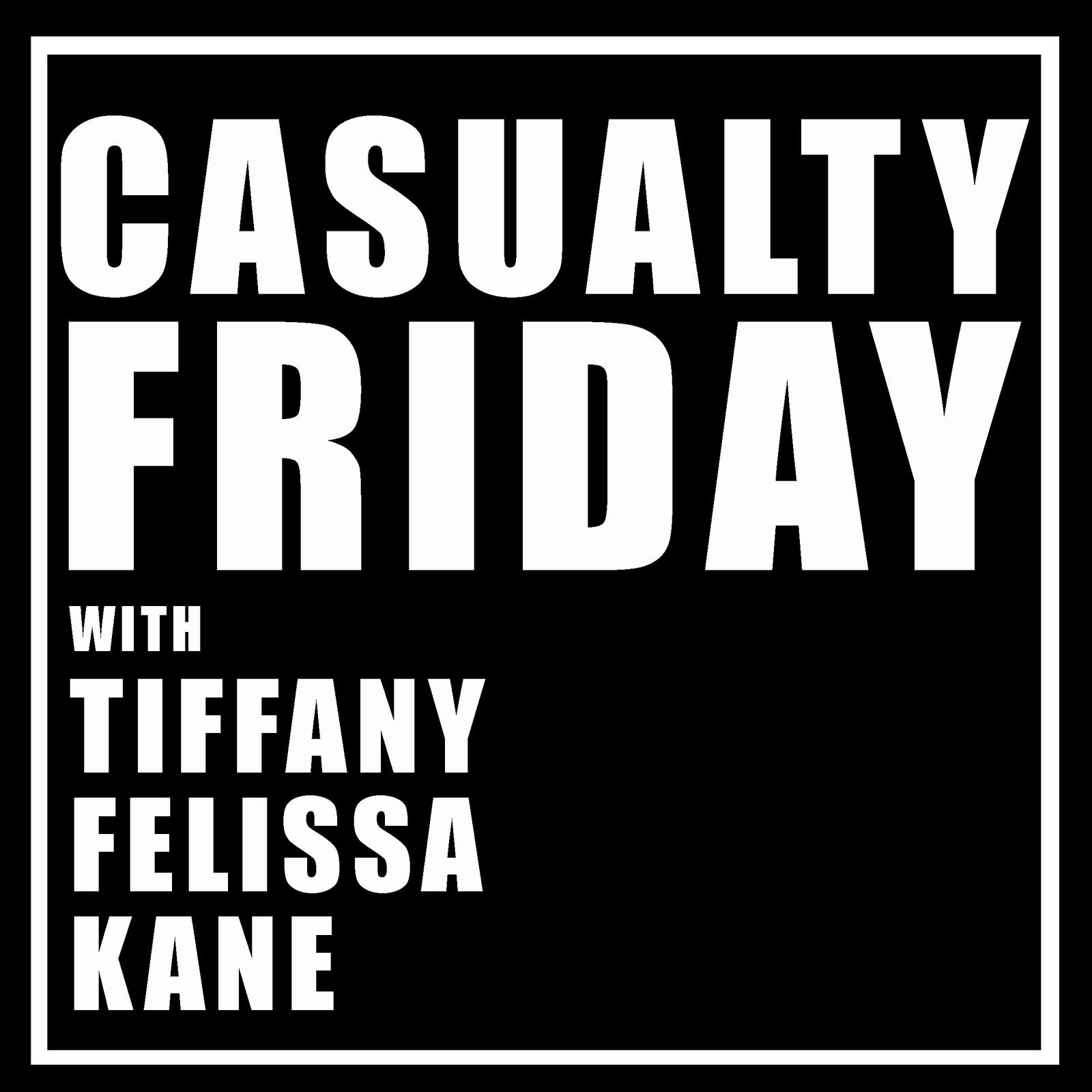 Casualty Friday LIFE GETS IN THE WAY!