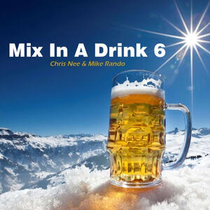 Mix In A Drink 6 (Mashup)