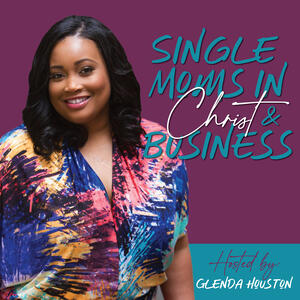 Single Moms in Christ & Business