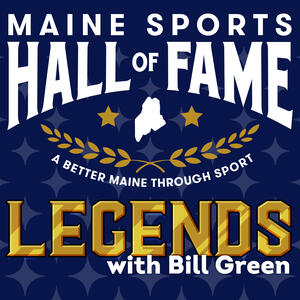 Maine Sports Hall of Fame Legends with Bill Green