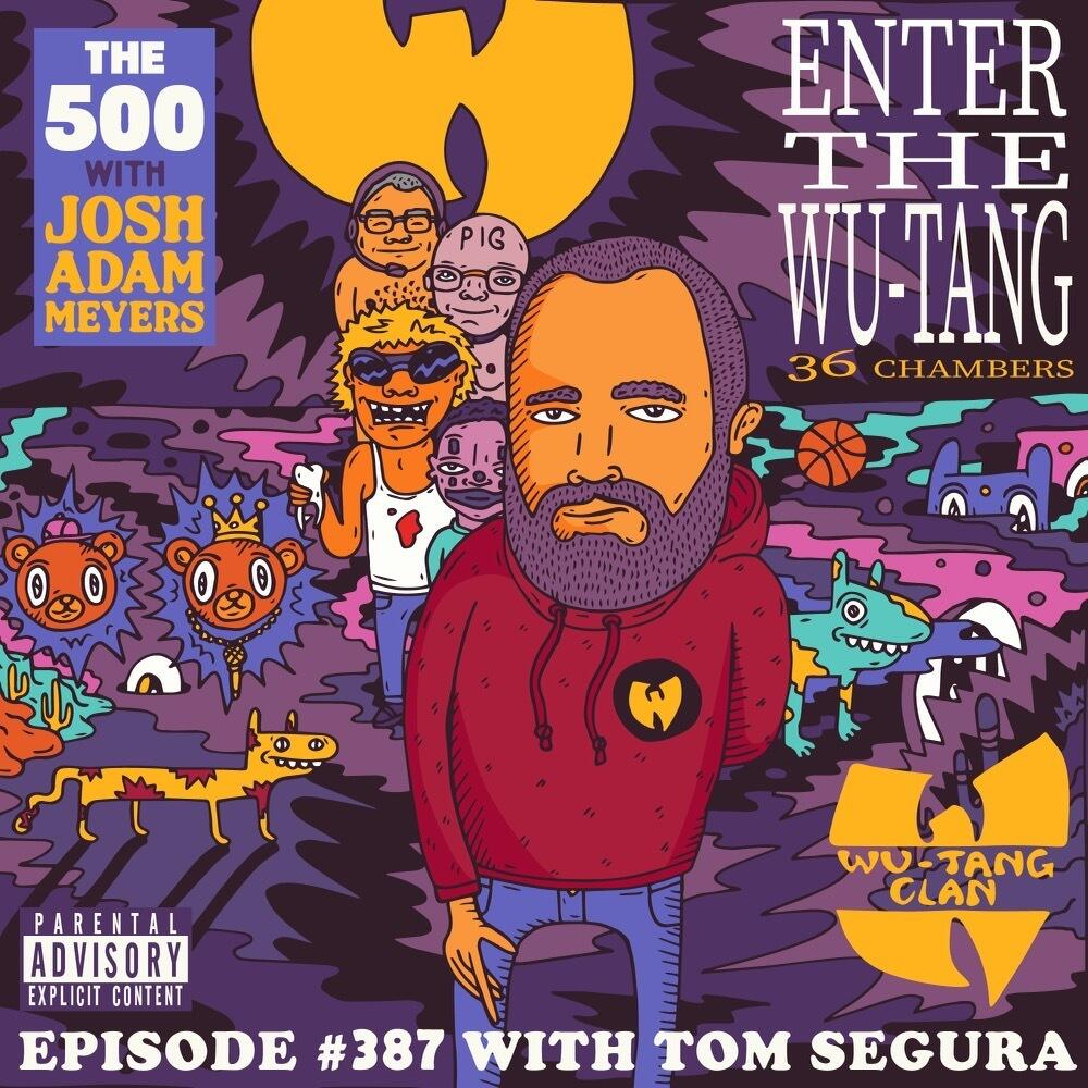 387: Wu-Tang Clan - Enter the Wu-Tang (36 Chambers) - Tom Segura