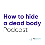 How to Hide a Dead Body