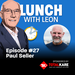 Lunch-with-Leon-episode-27---Paul-Seller-sq