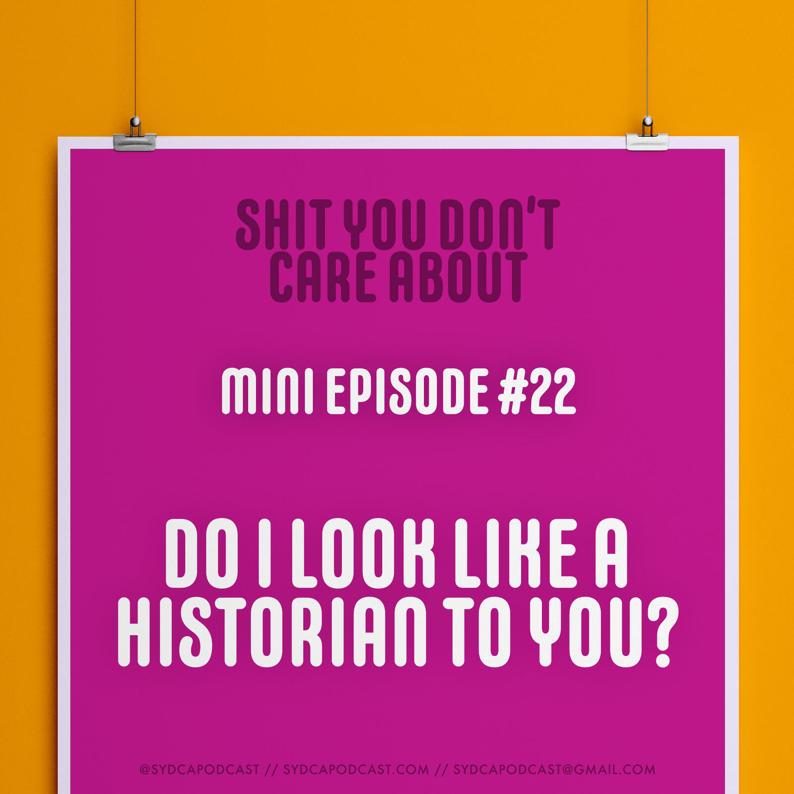 Mini-Episode #22: Do I Look Like A Historian To You?