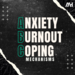 Anixety Burn Out Coping Mechanisms