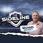 The Sideline View with Michael Maney