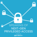 Speaking of Next-Gen Privileged Access