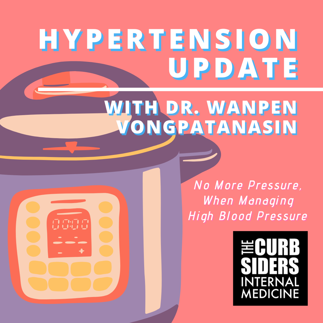 #254 Hypertension Update with Dr. Wanpen Vongpatanasin