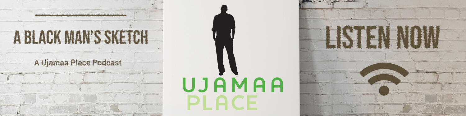 Ujamaa Place: A Black Man's Sketch