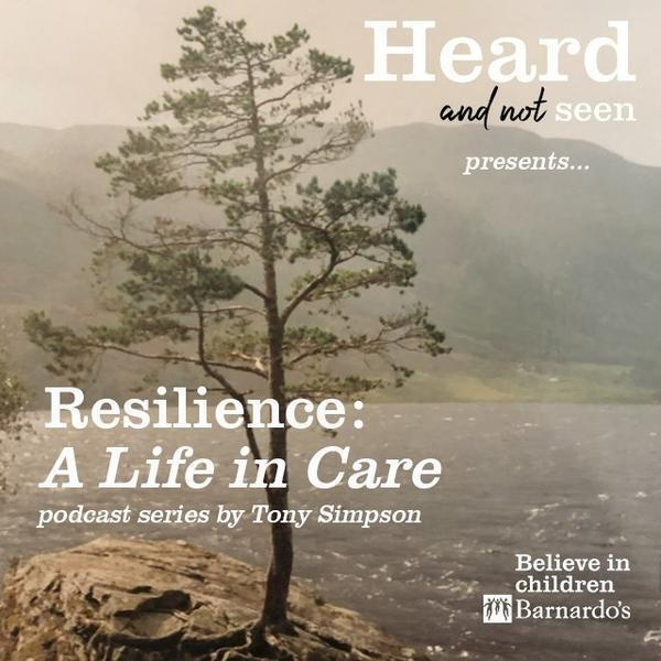 16: Resilience - A Life In Care (Episode 5)