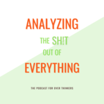 Analyzing the Shit out of Everything