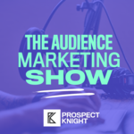 The Audience Marketing Show