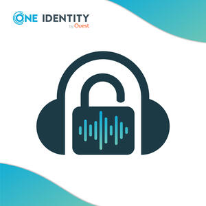 The One Identity Security Podcast