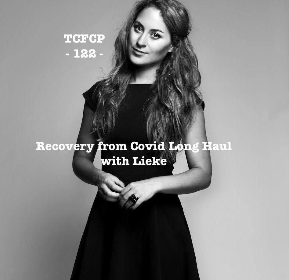 122: Episode 122 - Recovery From Covid Long Haul with Lieke