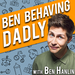 Ben Behaving Dadly