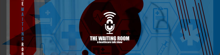 The Waiting Room - A Healthcare Talkshow
