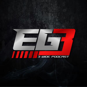 The 3-Wide Podcast w/EG3