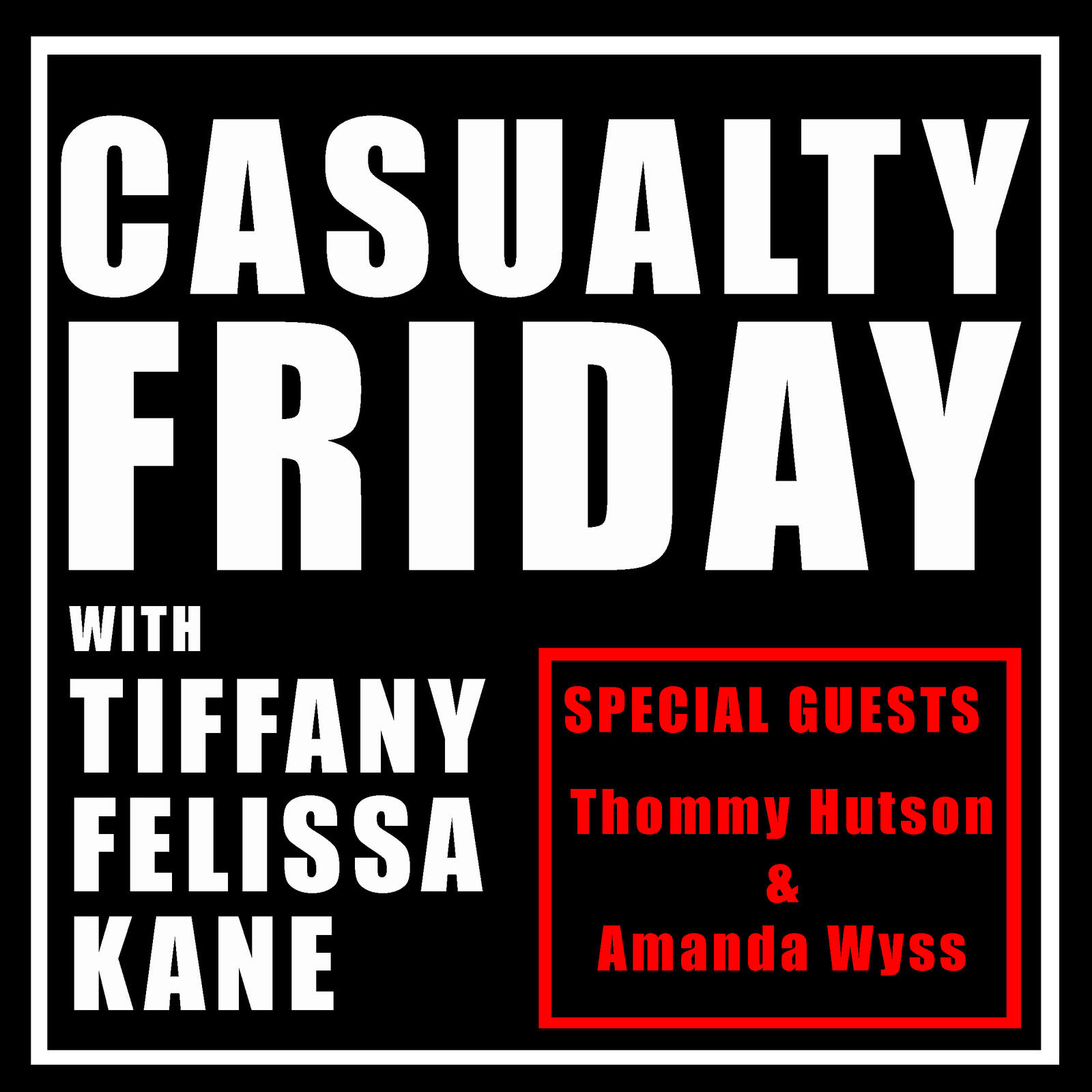 Casualty Friday with special guests Thommy Hutson & Amanda Wyss