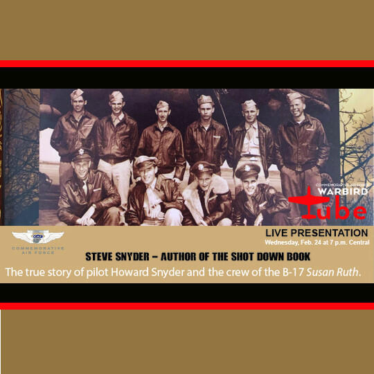 24: Author Steve Snyder's presentation at the CAF Warbird Tube Zoom Meeting