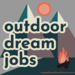 Outdoor Dream Jobs