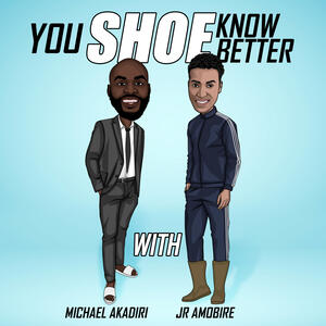 You Shoe Know Better