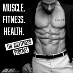 Muscle, Fitness, Health! It's the Adzfitness podcast!