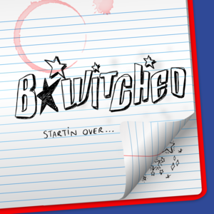 Starting Over with BWitched