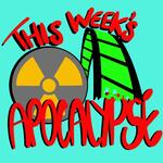 This Week's Apocalypse