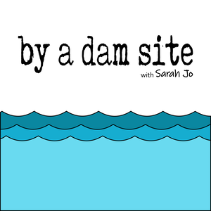 by a dam site