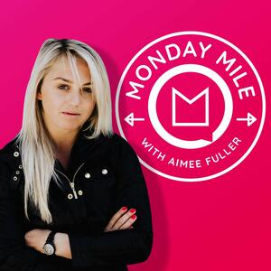 Monday Mile with Aimee Fuller