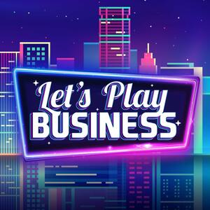 Let's Play Business!