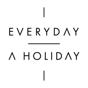 Everyday a Holiday