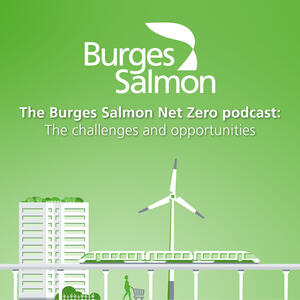 The Burges Salmon Net Zero podcast: The challenges and opportunities