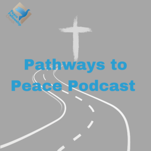 Pathways to Peace Podcast