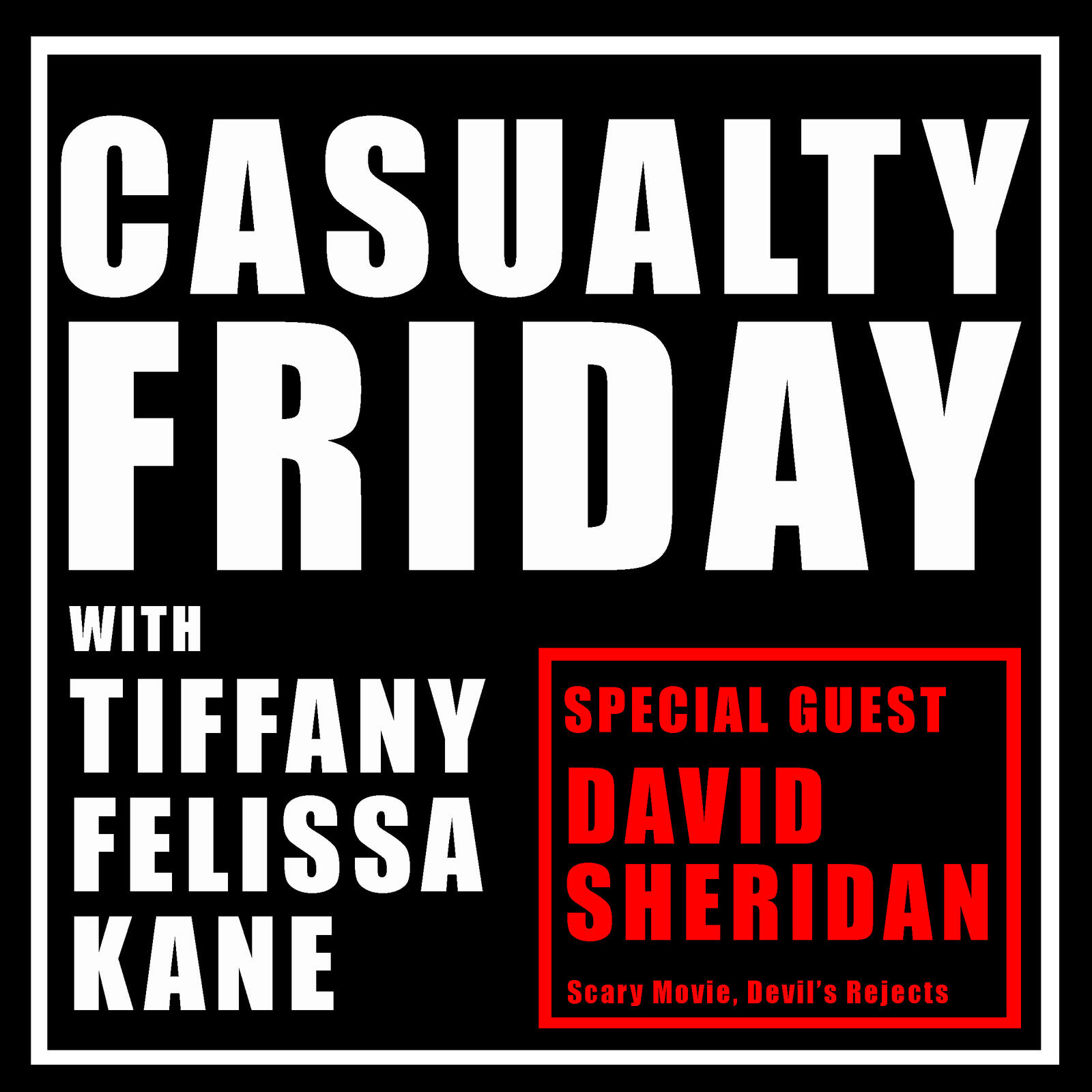 Casualty Friday with special guest David Sheridan