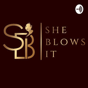 She Blows it