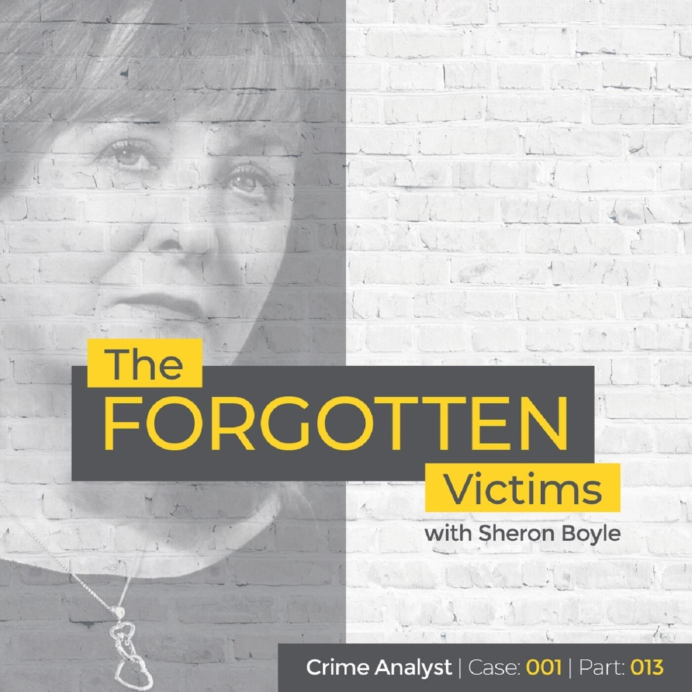 13: The Forgotten Victims | Part 13 | Interview with Sheron Boyle