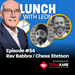 Lunch with Leon episode 34 - Rav Babbra and Chess Stetson-sq