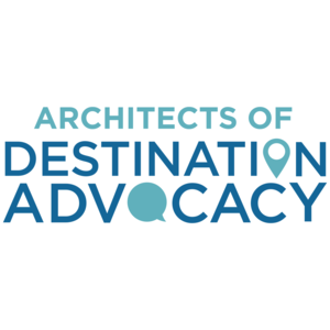 The Architects of Destination Advocacy
