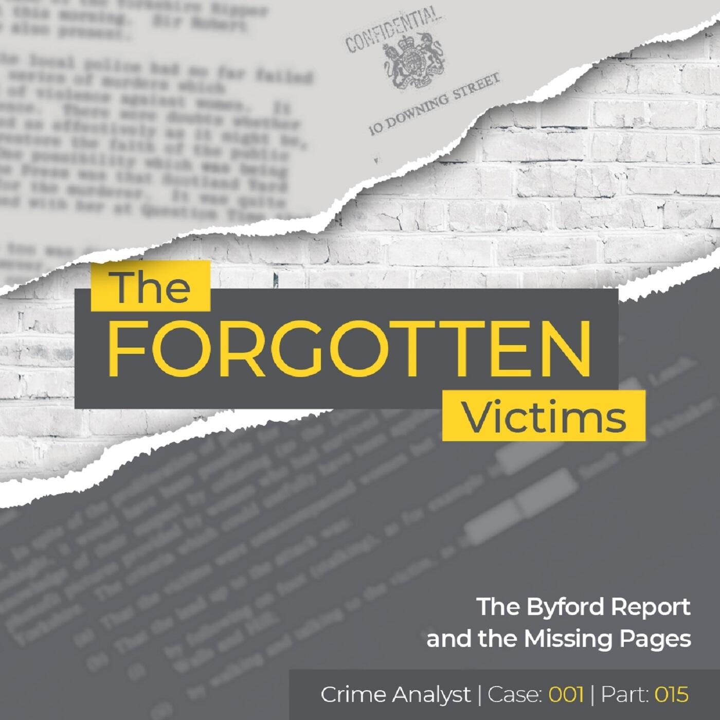 15: The Forgotten Victims | Part 15 | The Byford Report, the Missing Pages and Other Potentially Linked Offences