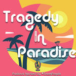 Tragedy In Paradise