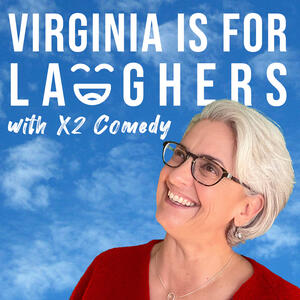 Virginia Is For Laughers with X2 Comedy