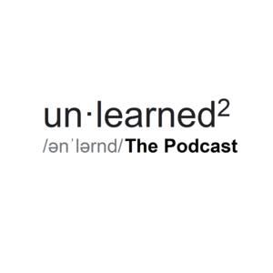 Unlearned Podcast