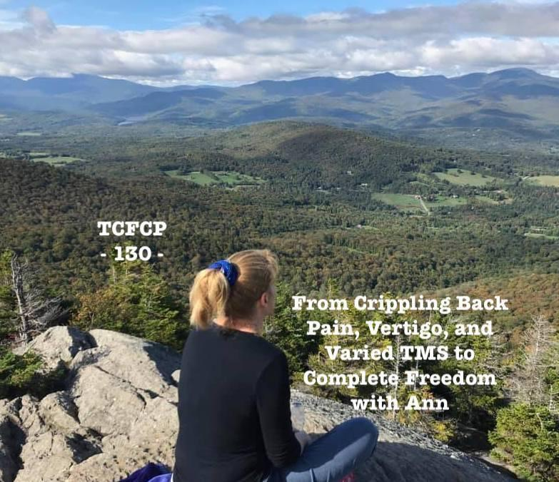 130: Episode 130 - From Crippling Back Pain and Vertigo to Freedom with Ann