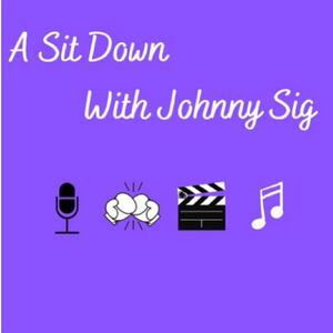 A Sit Down with Johnny Sig