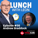 Lunch-with-Leon-episode-36---Andrew-Braddock-sq