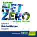 Talking Net Zero episode 9 - Rachel Hayes-sq